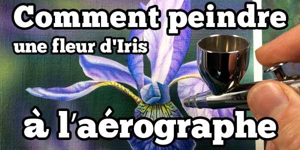 comment-peindre-fleur-iris-aerographe-techniques-de-peintre
